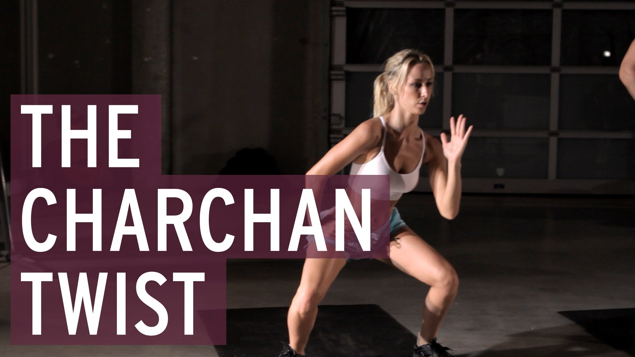 Work out! The Charchan Twist